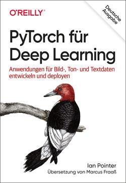 PyTorch für Deep Learning von Fraaß,  Marcus, Pointer,  Ian