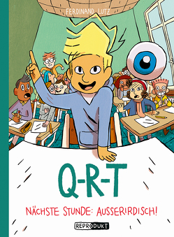 Q-R-T: Nächste Stunde: Außerirdisch von Lutz,  Ferdinand