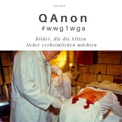 Qanon #wwg1wga von Koch,  Tim
