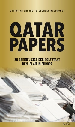 """""""Qatar Papers"""" von Chesnot,  Christian, Grabmayr,  Susanna, Malbrunot,  Georges, Pitner,  Marie-Therese"""