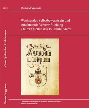 QBG Band 35: Wachsendes Selbstbewusstsein und zunehmende Verschriftlichung – Churer Quellen des 15. Jahrhundert von Staatsarchiv Graubünden