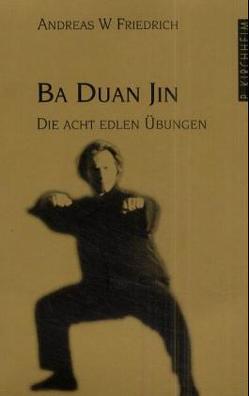 Qi Gong Ba Duan Jin von Friedrich,  Andreas W