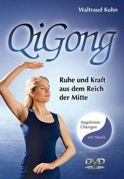 Qi Gong Basisübungen von Kuhn,  Waltraud