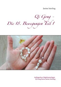 Qi Gong – Die 18 Bewegungen Teil 1 von Isterling,  Janine
