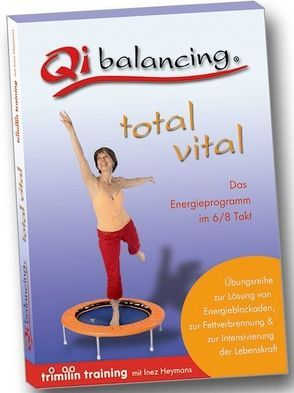 Qibalancing – total vital von Heymans,  Joachim
