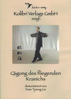 Qigong des fliegenden Kranichs von Lie,  Foen Tjoeng