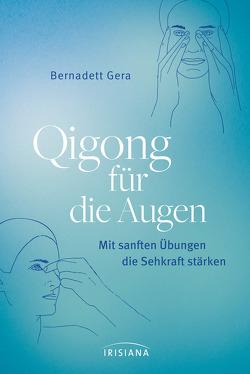 Qigong für die Augen von Gera,  Bernadett
