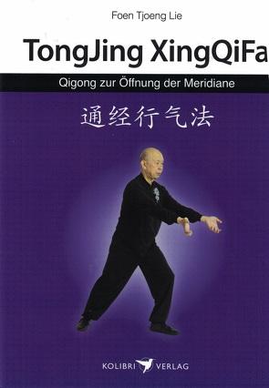 Qigong zur Öffnung der Meridine von Lie,  Foen Tjoeng