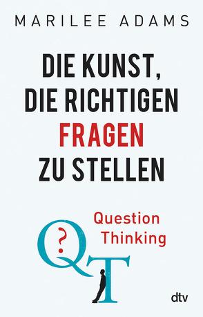 QT – Question Thinking von Adams,  Marilee, Lemke,  Bettina