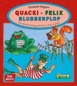 Quacki – Felix – Blubberplop, m. mp3-Downloadalbum von Wagner,  Elisabeth