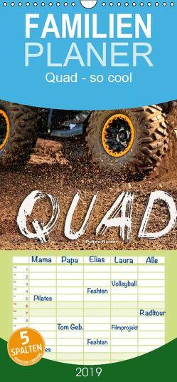 Quad – so cool – Familienplaner hoch (Wandkalender 2019 , 21 cm x 45 cm, hoch) von Roder,  Peter