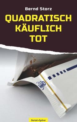 Quadratisch, käuflich, tot von Storz,  Bernd