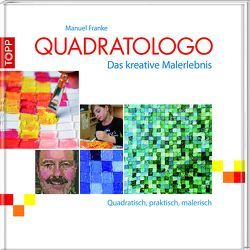 Quadratologo – Das kreative Malerlebnis von Franke,  Manuel