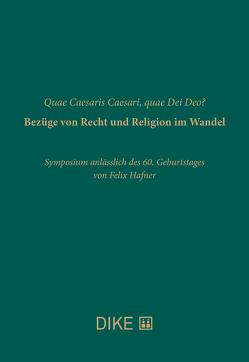 Quae Caesaris Caesari, quae Dei Deo? Bezüge von Recht und Religion im Wandel von Kühler,  Anne, Olah,  Mirjam, Wettlaufer,  Lenke