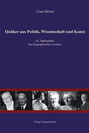 Quäker aus Politik, Wissenschaft und Kunst von Bernet,  Claus