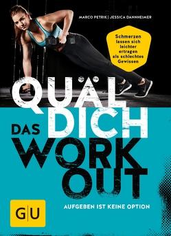 Quäl dich – Das Workout von Dannheimer,  Jessica, Petrik,  Marco