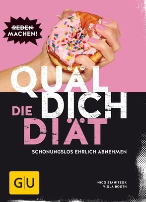 Quäl dich – Die Diät von Booth,  Viola, Stanitzok,  Nico
