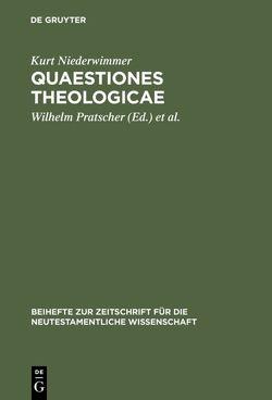 Quaestiones theologicae von Niederwimmer,  Kurt, Öhler,  Markus, Pratscher,  Wilhelm