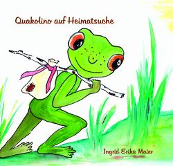 Quakolino auf Heimatsuche von Maier,  Ingrid