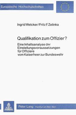 Qualifikation zum Offizier? von Welcker,  Ingrid, Zelinka,  Fritz F.