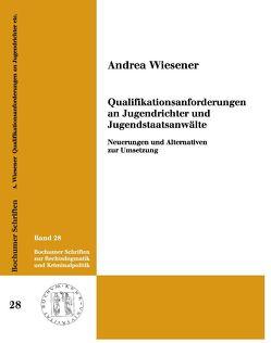Qualifikationsanforderungen an Jugendrichter und Jugendstaatsanwälte. von Wiesener,  Andrea
