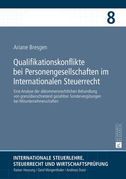 Qualifikationskonflikte bei Personengesellschaften im Internationalen Steuerrecht von Bresgen,  Ariane
