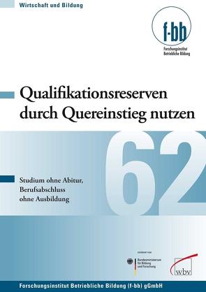 Qualifikationsreserven durch Quereinstieg nutzen von Loebe,  Herbert, Severing,  Eckart