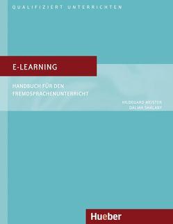 E-Learning von Meister,  Hildegard, Shalaby,  Dalia