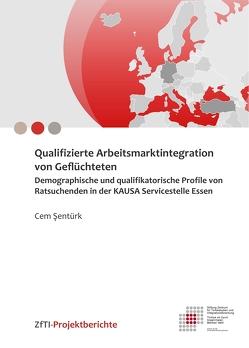 Qualifizierte Arbeitsmarktintegration von Geflüchteten von Sentürk,  Cem