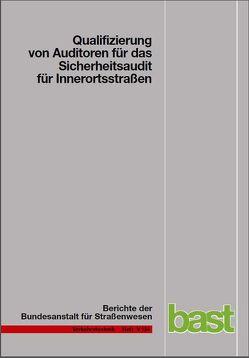 Qualifizierung von Auditoren für das Sicherheitsaudit für Innerortsstrassen von Gerlach,  J., Kesting,  T, Lippert,  W