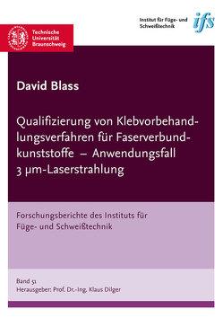 Qualifizierung von Klebvorbehandlungsverfahren für Faserverbundkunststoffe – Anwendungsfall 3 µm-Laserstrahlung von Blass,  David Matthias