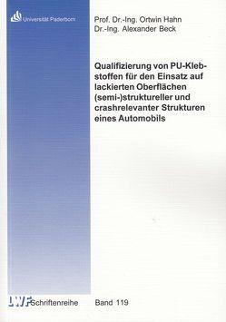 Qualifizierung von PU-Klebstoffen für den Einsatz auf lackierten Oberflächen (semi-)struktureller und crashrelevanter Strukturen eines Automobils von Beck,  Alexander