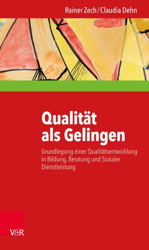 Qualität als Gelingen von Dehn,  Claudia, Zech,  Rainer