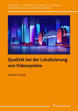 Qualität bei der Lokalisierung von Videospielen von Thiede,  Nathalie