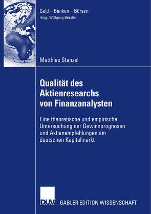 Qualität des Aktienresearch von Finanzanalysten von Bessler,  Prof. Dr. Wolfgang, Stanzel,  Matthias