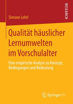 Qualität häuslicher Lernumwelten im Vorschulalter von Lehrl,  Simone