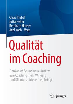 Qualität im Coaching von Hauser,  Bernhard, Heller,  Jutta, Koch,  Axel, Triebel,  Claas