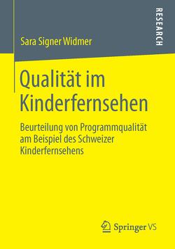 Qualität im Kinderfernsehen von Signer Widmer,  Sara