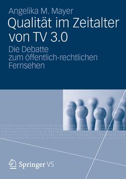Qualität im Zeitalter von TV 3.0 von Mayer,  Angelika M.