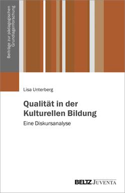 Qualität in der Kulturellen Bildung von Unterberg,  Lisa