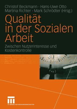 Qualität in der Sozialen Arbeit von Beckmann,  Christof, Otto,  Hans-Uwe, Richter,  Martina, Schrödter,  Mark