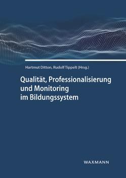 Qualität, Professionalisierung und Monitoring im Bildungssystem von Ditton,  Hartmut, Tippelt,  Rudolf