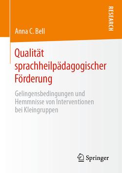 Qualität sprachheilpädagogischer Förderung von Bell,  Anna C.