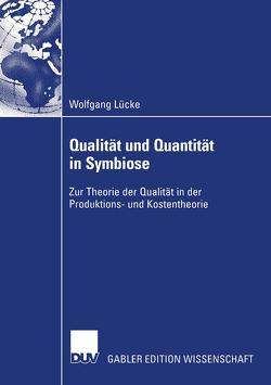 Qualität und Quantität in Symbiose von Lücke,  Wolfgang