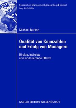 Qualität von Kennzahlen und Erfolg von Managern von Burkert,  Michael, Schäffer,  Prof. Dr. Utz