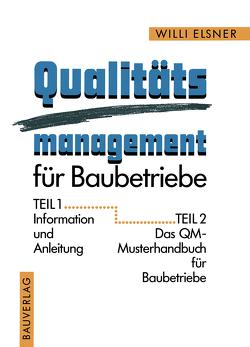 Qualitäts management für Baubetriebe von Elsner,  Willi