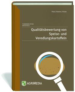 Qualitätsbewertung von Speise- und Veredlungskartoffeln von W.Thiel,  F. Heeren,  H. Fricke