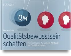 Qualitätsbewusstsein schaffen von Vahs,  Dietmar