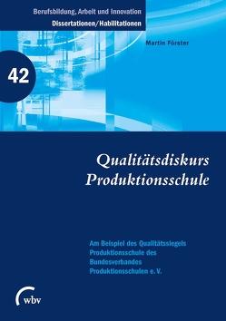 Qualitätsdiskurs Produktionsschule von Foerster,  Martin