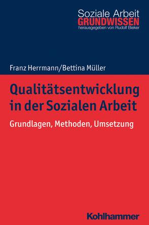 Qualitätsentwicklung in der Sozialen Arbeit von Bieker,  Rudolf, Herrmann,  Franz, Müller,  Bettina